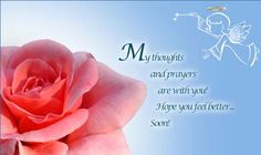 An angel coming out of a rose with a get well message! Free online Hope You Feel Better Soon ecards on Everyday Cards Get Well Soon Messages, Get Well Wishes, Get Well Quotes, Wish Quotes, Quotes Quotes, Qoutes, E Cards, Cool Cards, Get Well Ecards