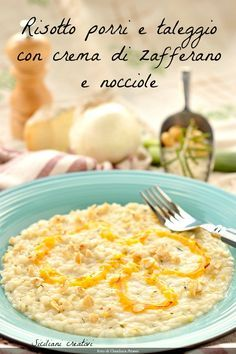 Risotto porri e taleggio con crema di zafferano e nocciole Rice Recipes, Veggie Recipes, Pasta Recipes, Gourmet Recipes, Cooking Recipes, Healthy Recipes, Love Eat, Appetisers, Daily Meals