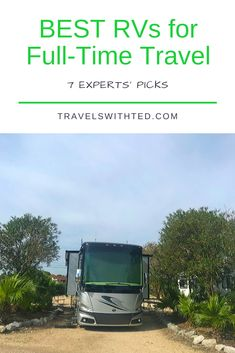 Which brands and styles of RVs are best for full-time living? Seven experienced RVers share why they chose their rig and what they would change. Fifth Wheel Living, Rv Travel, Time Travel, Rv Show, Class A Rv, Buying An Rv, Road Trip Hacks, Rv Life, Change