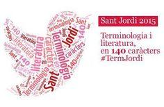 El TERMCAT llança un repte per Sant Jordi: unir termes i creativitat en 140 caràcters. Activitat adreçada als usuaris de la xarxa social Twitter. Del 10 al 23 d'abril