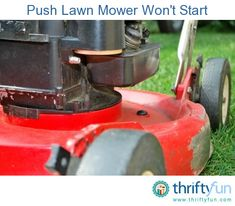 This is a guide about what to do when your push lawn mower wont start. The lawn is getting taller by the minute and your mower wont start.