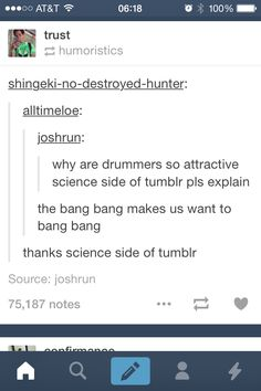 I don't like any drummers but this is hilarious Tumblr Stuff, Funny Tumblr Posts, Best Of Tumblr, Funny Pins, Funny Stuff, Random Stuff, Fandoms, It Goes On, Thats The Way