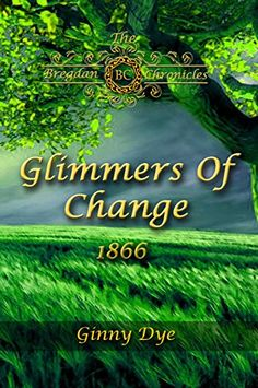 Glimmers of Change (# 7 in the Bregdan Chronicles Historical Fiction Romance Series) - Kindle edition by Ginny Dye. Religion & Spirituality Kindle eBooks @ Amazon.com.