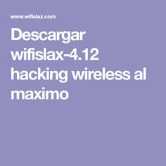 Descargar wifislax-4.12 hacking wireless al maximo
