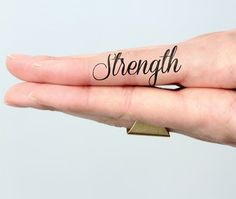 """strength tattoo quotes on finger - """"Strength"""" tattoo quotes"""