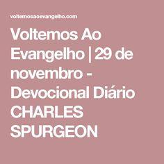 Voltemos Ao Evangelho | 29 de novembro - Devocional Diário CHARLES SPURGEON