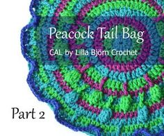 Peacock Tail Bag - Part 2. FREE crochet pattern and original design by Lilla Bjorn Crochet. #PeacockTailBagCAL