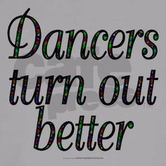 LOL!  Most likely only dancers will get this... Like me!