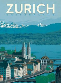 Switzerland: Zurich - After the smashing success of our Art & Soul of America collections, we decided to create classic travel prints featuring our fa. Poster City, Tourism Poster, Photo Vintage, Travel Illustration, Photo Wall Collage, Art Graphique, Travel Images, Vintage Travel Posters, Illustrations And Posters