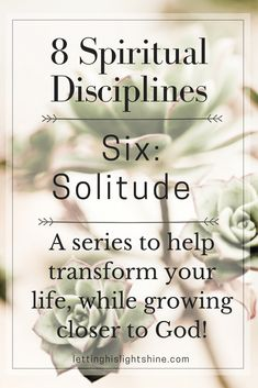 8 Spiritual Disciplines: Six-Solitude – Letting His Light Shine Bible Verses For Women, Bible Verses Quotes, Spiritual Disciplines, Sisters In Christ, Scripture Study, Daily Devotional, Spiritual Growth, Solitude, Christian Quotes