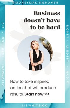 Inspired Action The Secret to an Easy Business   Liz White   #inspiredaction #moneymakingmaven #creativepreneur #intuitivebusiness   Taking inspired action is the best! It's one of the best ways to make it so that business is easy and action is easy.