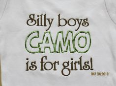 Silly boys CAMO is for girls custom embroidered by lateedatees, $21.00
