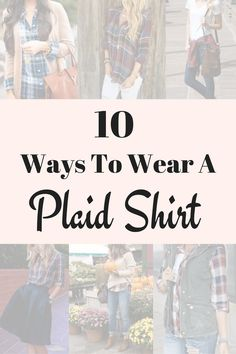 10 Ways To Wear A Plaid Shirt