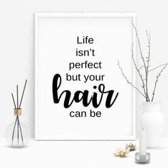Hair Salon Quote Salon Wall Art Hair Wall Decor Hair Stylist Quote Salon Room Decor Life Isnt Perfect But Your Hair Can Be Hair Poster Hairdresser Quotes, Hairstylist Quotes, Quote Posters, Quote Prints, Hair Salon Quotes, Hair Qoutes, Coiffure Hair, Salon Signs, Download Hair