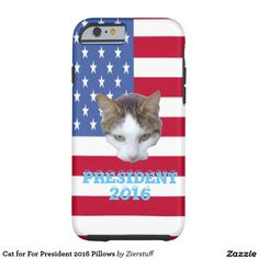 Cat for For President 2016 Pillows Tough iPhone 6 Case Unique Iphone Cases, Iphone 6 Cases, Iphone Models, Lunch Box, Pillows, Cats, Cover, Bed Pillows, Gatos