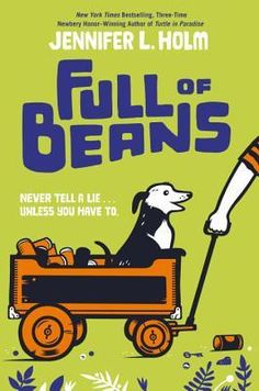 Full of Beans by Jennifer L. Holm — Reviews, Discussion, Bookclubs, Lists