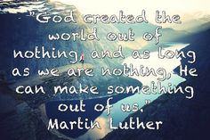 God created the world out of nothing...