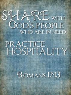Romans 12:13.  Love it!