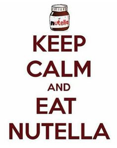 Nutella :) i need a t-shirt that says this!