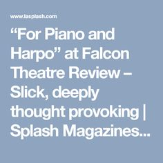 """For Piano and Harpo"" at Falcon Theatre Review – Slick, deeply thought provoking 