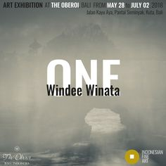 "Indonesian Fine Art through our project Temporary Art Space (TAS), is glad to introduce to the art collectors community ""ONE"" an exhibition of Windee Winata. The exhibition is kindly hosted by The Oberoi, Bali from May 28 to July 02, 2018."