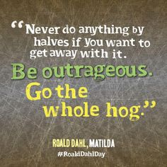 #RoaldDahl, Matilda #quote #quotes #inspiringquotes #author #books #reading #amreading #RoaldDahlDay