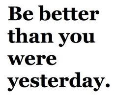 • be better