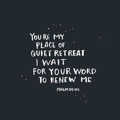 """You are my place of quiet retreat. I wait for your word to renew me."" Psalm 119:114 #lampandlight"