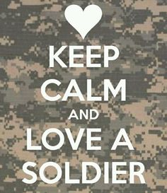 KEEP CALM AND LOVE A SOLDIER. Another original poster design created with the Keep Calm-o-matic. Buy this design or create your own original Keep Calm design now. Army Quotes, Military Quotes, Military Love, Army Love, Soldier Love, Soldier 10, Just In Case, Just For You, Military Girlfriend