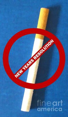 Fine Art Photography/Digital Art #prints - NEW YEARS RESOLUTION - #resolution #posters #smoking #cigarettes #prints