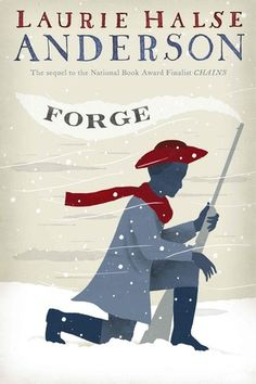 Forge (Seeds of America, #2) by Laurie Halse Anderson. The sequel to Chains, Forge is an unforgettable tale of the grimmest days for Washington's troops at Valley Forge, told from the perspective of a young African American soldier and former slave, Curzon.