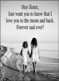 Sister Quotes Hey sister just want you know that I love you to be the moon and b. Sister Quotes He Soul Sister Quotes, Little Sister Quotes, Sister Poems, Quotes On Sisters Love, Missing My Sister Quotes, Cute Sister Quotes, Sister Sayings, Sister Birthday Quotes Funny, Happy Birthday Soul Sister
