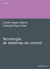 Tecnología de sistemas de control - UPC. Autors: Cristobal Raya Giner, Cecilio Angulo Bahón. RESUM: Tecnología de sistemas de control presenta la ingeniería de control que enlaza los conocimientos analíticos de la regulación con los dispositivos en el mercado para sintonizar de forma empírica, basándose en especificaciones analíticas de control. Siguiendo el esquema básico de diseño de los sistemas de control, se utiliza el entorno MATLAB...