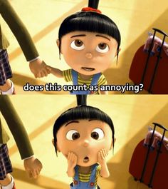 despicable me - does this count as annoying?