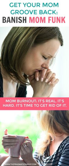 Being a Mom can wear you down. Practical Ideas to Get Out of a Mom Funk and Eliminate Mom Burnout so you can be the Mom Your Children and Partner Need. via @https://www.pinterest.com/PragmaticParent/