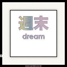 DREAM (japanese), dream, japones, japao, kawaii, vandal, camiseta, cybersapiens, loja, cyber sapiens, cybersapiensloja,