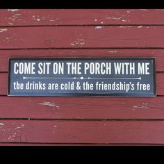 Come sit on the porch with me - black and cream sign on reclaimed wood