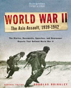 World War II: The Axis Assault, 1939-1942 by Douglas Brinkley