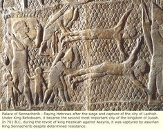 Additional photos of artifacts from Sumer, Elam and Assyria Palace of Sennacherib-flaying Hebrews after the siege and capture of the city of Lachsh.Under King Rehoboam,it became the second most important city of the kingdom of Judah.In 701 BC,during the revolt of King Hezekian against Assyria,it was captured by assyrian King Sennacherib despite determined resistance.