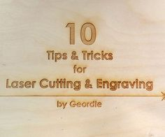 10 Tips and Tricks for Laser Engraving and Cutting