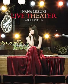 Crunchyroll - VIDEO: Clips from Nana Mizuki's 1st Acoustic Live DVD/Blu-ray