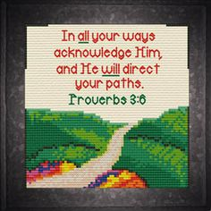 Cross Stitch Bible Verse Paths, Proverbs 3:6, In all your ways acknowledge Him, and He will direct your paths