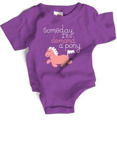 Onesie - Someday I'll Demand a Pony