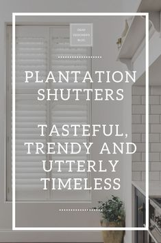 Plantation Shutters every time! @shutterly-fabulous #deardesignersblog