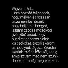 Vágyom rád...😢❤️❤️ He Broke My Heart, My Heart Is Breaking, I Love You, My Love, Sad Stories, Love Quotes, Motivational Quotes, Poetry, Romance