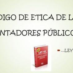 CÓDIGO DE ETICA DE LOS CONTADORES PÚBLICOS …LEY 43 DE 1990   Esta ley comprende el conjunto de normas permanentes sobre ética a que deben ceñirse los Con. http://slidehot.com/resources/codigo-de-etica-de-los-contadores.11425/