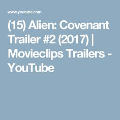 (15) Alien: Covenant Trailer #2 (2017) | Movieclips Trailers - YouTube