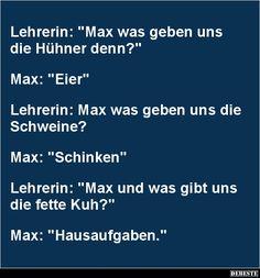 Lehrerin: 'Max was geben uns die Hühner denn?' | Lustige Bilder, Sprüche, Witze, echt lustig