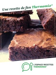 Brownie Recipes 71816 Real chocolate brownie by A fan recipe to find in the Desserts & Confectionery category on www.fr, from Thermomix®. Tart Recipes, Brownie Recipes, Dessert Recipes, Parfait, Mint Brownies, Thermomix Desserts, Vegan Brownie, Cake Toppings, Foodies