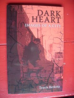 The Cosy Dragon: Travis Berketa - Dark Heart: Images of a City